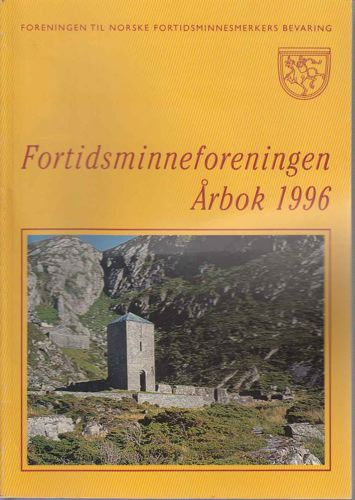 FORENINGEN TIL NORSKE FORTIDSMINNESMERKERS BEVARING.  Årbok