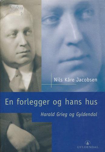 (GRIEG, HARALD) En forlegger og hans hus. Harald Grieg og Gyldendal.
