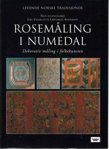 Rosemåling i Numedal. Dekorativ måling i folkekunsten.