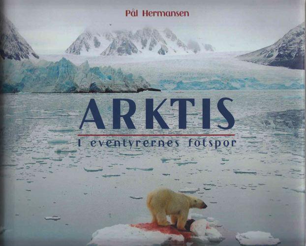 Arktis. I eventyrernes fotspor.