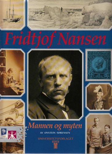 (NANSEN) Fridtjof Nansen. Mannen og myten.