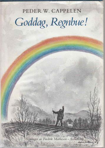 Goddag, regnbue. Av en isfiskers dagbok.