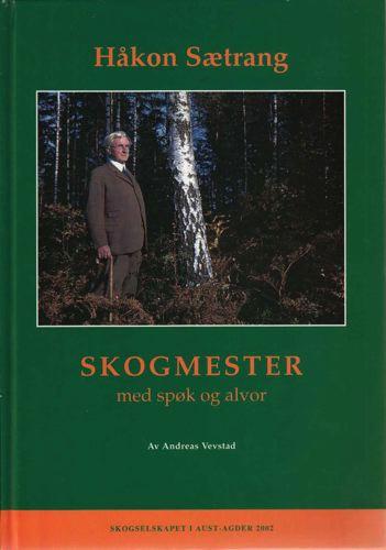 Håkon Sætrang, skogmester med spøk og alvor.