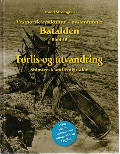 Vestnorsk kystkultur - øysamfunnet Batalden. Bind 2B: Forlis og utvandring.