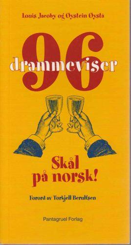 96 drammeviser. Skål på norsk.