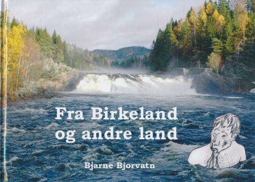 Fra Birkeland og andre land.