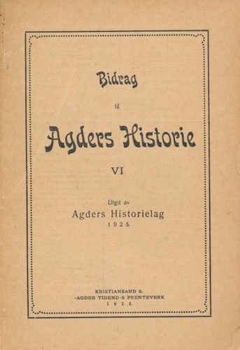 (AGDER) BIDRAG TIL AGDERS HISTORIE.