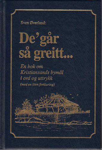 De´ går så greitt... En bok om Kristiansands bymål i ord og utrykk.