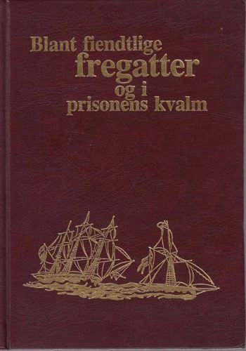 Blant fientlige fregatter og i prisonens kvalm. Nærbilder fra Kragerø sjøfartshistorie under krigen 1807-1814.