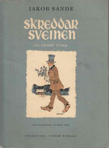 Skreddarsveinen og andre viser. Med klaverarrangementer av Kåre Siem og tegninger av Kjell Aukrust.