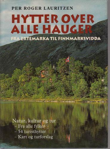 Hytter over alle hauger. Fra Ertemarka til Finnmarksvidda.