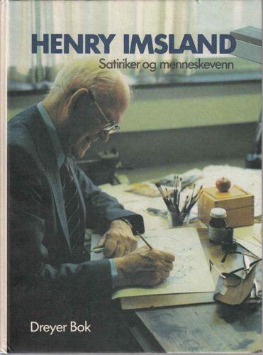Henry Imsland. Satiriker og menneskevenn.