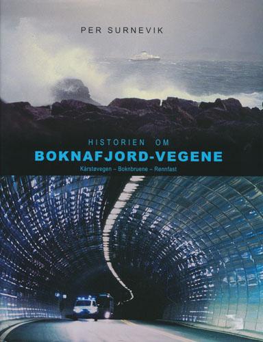 Historien om Boknafjord-vegene. Kårstøvegen - Boknbruene - Rennfast.