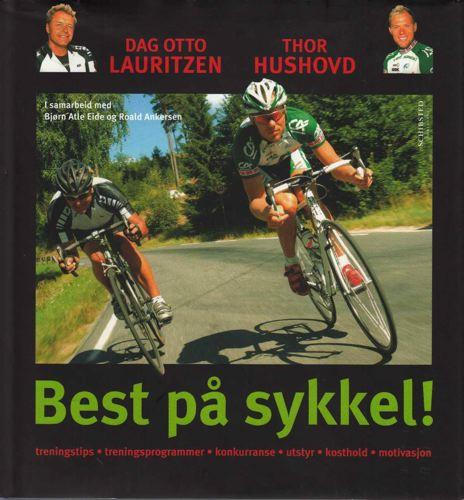 BEST PÅ SYKKEL  Av Thor Hushovd, Dag Otto Lauritzen, Roald Ankersen og Bjørn Atle Eide.