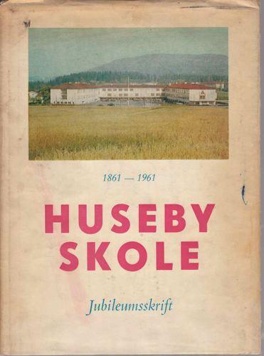 HUSEBY SKOLE 100ÅR.  Jubileumsskrift.