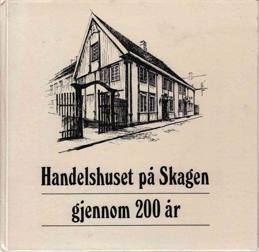 Handelshuset på Skagen gjennom 200 år.