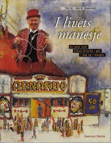 I livets manesje. En reise med cirkus Arnardo i går, i dag og i morgen.