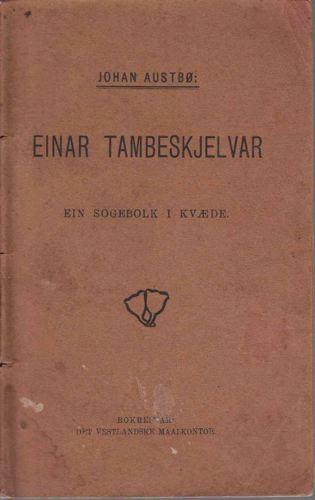 Einar Tambeskjelvar. Ein sogebolk i kvæde.