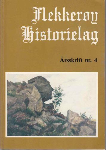 FLEKKERØY HISTORIELAG.  Årsskrift 4.