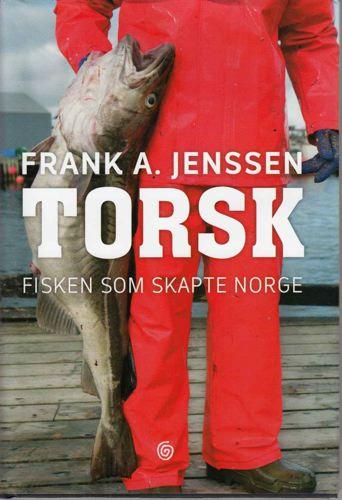 Torsk. Fisken som skapte Norge.