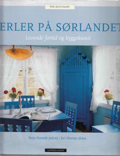 Perler på Sørlandet. Levende fortid og byggekunst.