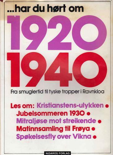 ...HAR DU HØRT OM 1920 TIL 1940.  Redigert av Gerd Søraa.