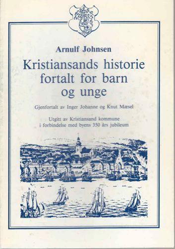 Kristiansands historie. Fortalt for barn og unge.