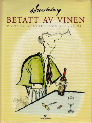 Betatt av vinen. Muntre streker for vinvenner.