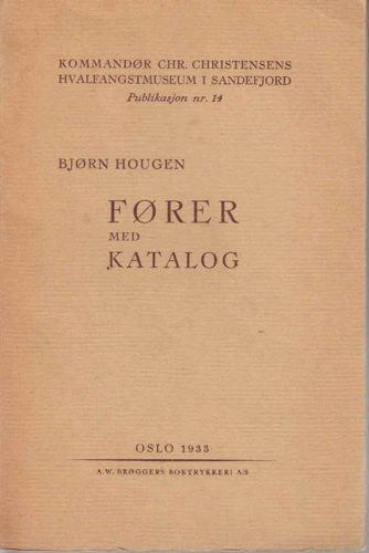 Fører med katalog. Kommandør Chr. Christensens Hvalfangstmuseum i Sandefjord. Publikasjon nr. 14.