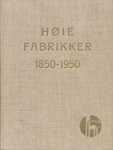 Høie Fabrikker 1850-1950.