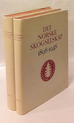 DET NORSKE SKOGSELSKAP GJENNOM 50 ÅR.