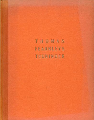 (FEARNLEY, THOMAS) Thomas Fearnleys tegninger fra reiser ute og hjemme 1824-1840. Utvalg ved Sigurd Willoch og innledning av Henning Alsvik.