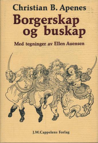 Borgerskap og buskap. Skjemt og skrømt fra den gamle festningsby. Illustrert av Ellen Auensen.