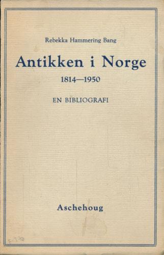 Antikken i Norge. 1814-1950. En bibliografi.