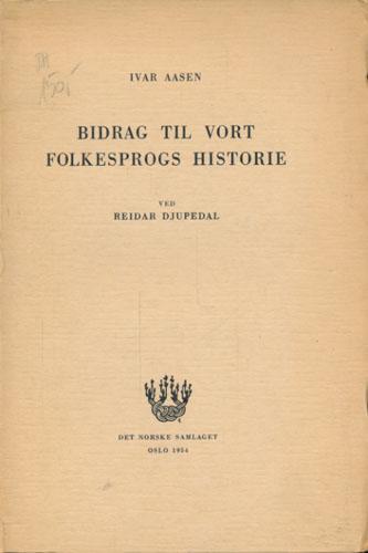 Bidrag til vort Folkesprogs Historie. Ved Reidar Djupdal.