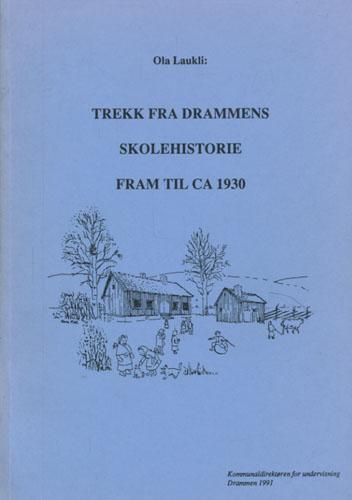 Trekk fra Drammens skolehistorie fram til ca. 1930.