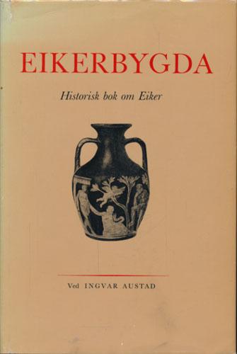 Eikerbygda. Historisk bok om Eiker.