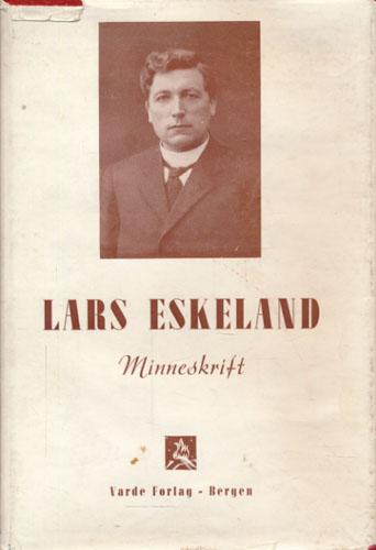 (ESKELAND, LARS) Lars Eskeland. Minneskrift.