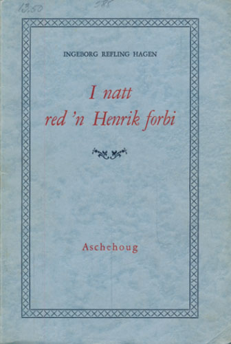 (WERGELAND, HENRIK) I natt red`n Henrik forbi.