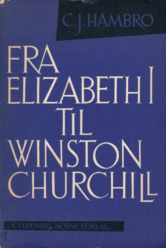 Fra Elizabeth I til Winston Churchill. Studier i engelsk politikk.