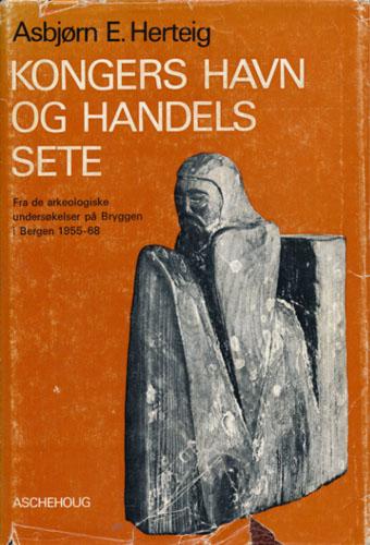 Kongers havn og handels sete. Fra de arkeologiske unde5rsøkelser på Bryggen i Bergen 1955-68.