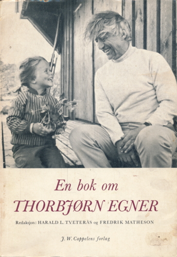 (EGNER, THORBJØRN) En bok om Thorbjørn Egner. Redaksjon: Harald L. Tveterås og Fredrik Matheson.