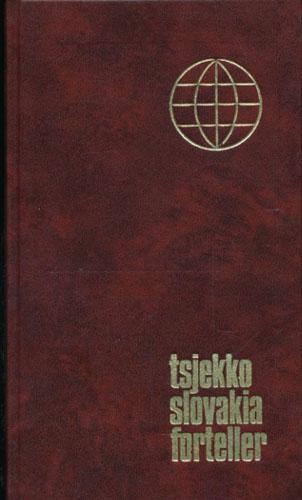 TSJEKKOSLOVAKIA FORTELLER.  Tsjekkiske og slovakiske noveller. Valgt og presentert av Marie Pánková og Liv Norbom.