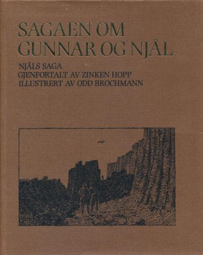 SAGAEN OM GUNNAR OG NJÅL.  Njåls saga gjenfortalt av Zinken Hopp. Illustrert av Odd Brochmann.