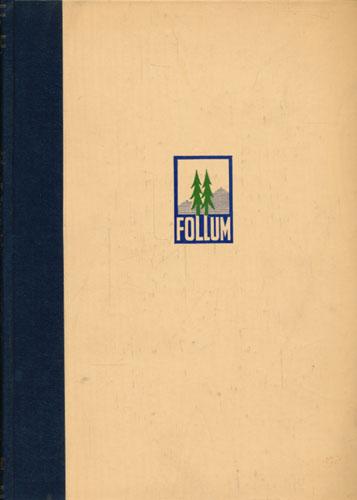 Follum gjennom 75 år. Et bidrag til norsk treforedlingsindustris historie.