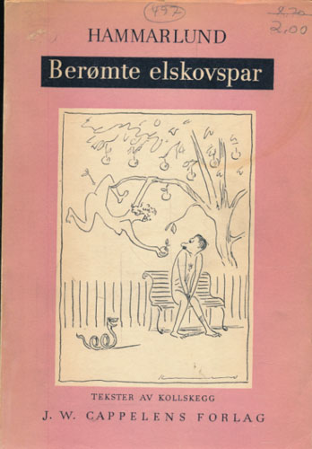 (LARSEN, GUNNAR:) Berømte elskovspar. Med tekster av Kollskegg.