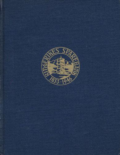 Ringerikes Sparebank. En historisk skildring av Norges første landssparebanks virksomhet 1833-1946. Utarbeidet av -.
