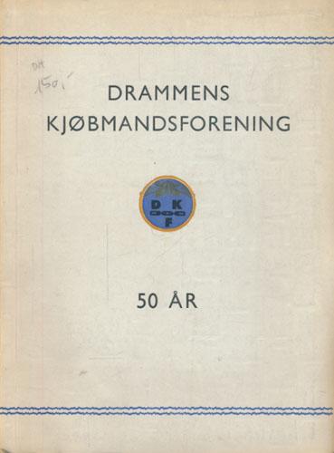 Drammens Kjøbmandsforening 1895-1945. Utarbeidet ved -.