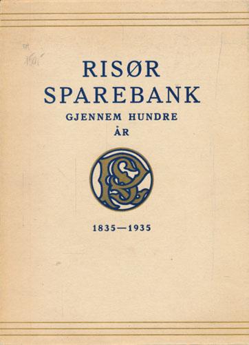 Risør Sparebank gjennom hundre år 1835-1935. Utarbeidet av -.