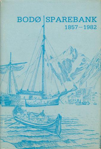 Bodø Sparebank 1857-1982.